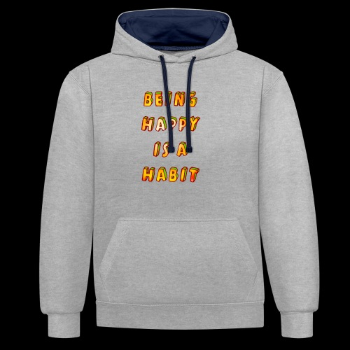 being happy is a habit - Contrast Colour Hoodie