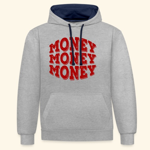 Money money money - Contrast Colour Hoodie