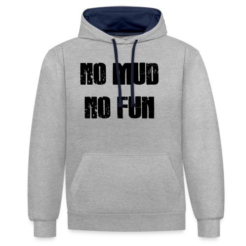 No Mud No Fun - Kontrast-Hoodie