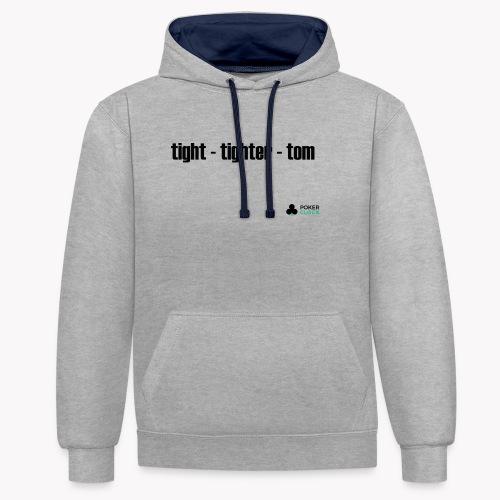 tight - tighter - tom - Kontrast-Hoodie