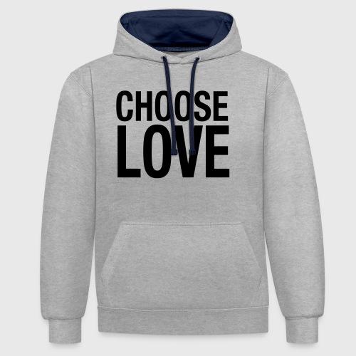 CHOOSE LOVE - Kontrast-Hoodie