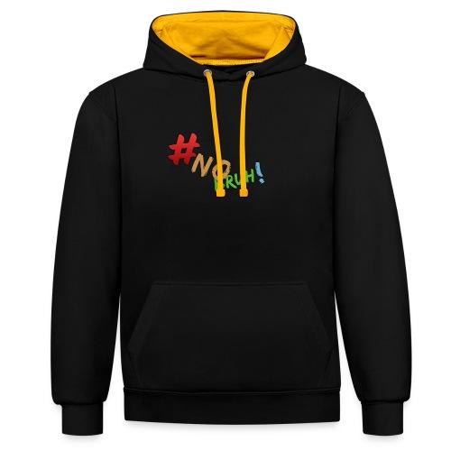 #NoBruh T-shirt - Women - Contrast Colour Hoodie