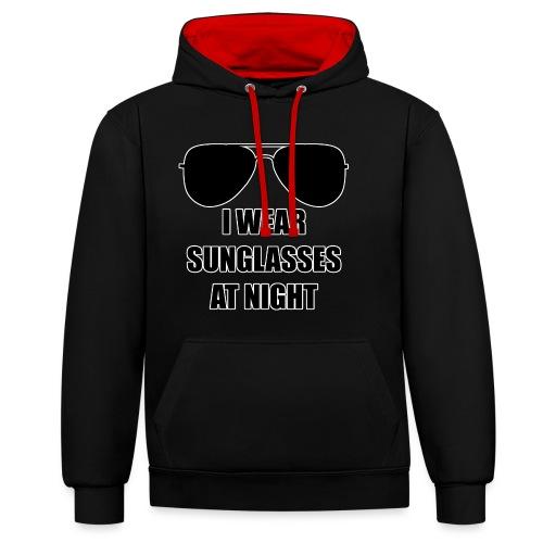I Wear Sunglasses At Night - Kontrast-Hoodie