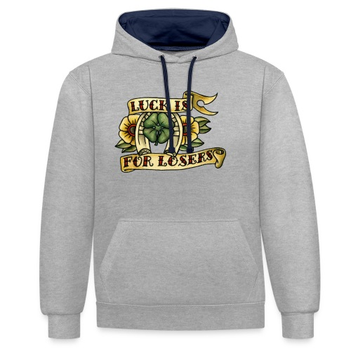 Luck Is For Losers - Contrast Colour Hoodie