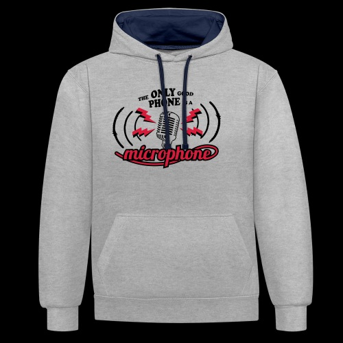 The only good phone is a microphone - Kontrast-Hoodie