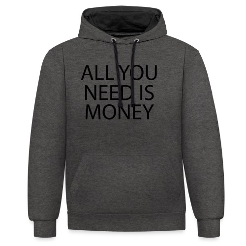 All you need is Money - Kontrast-hettegenser