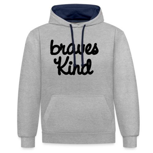 braves kind - Kontrast-Hoodie