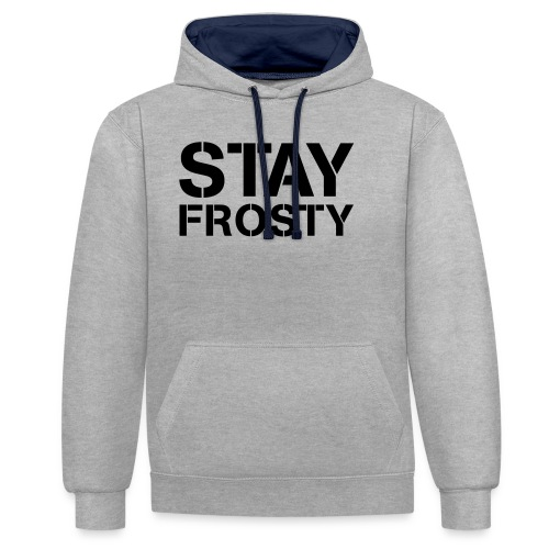 Stay Frosty - Contrast Colour Hoodie