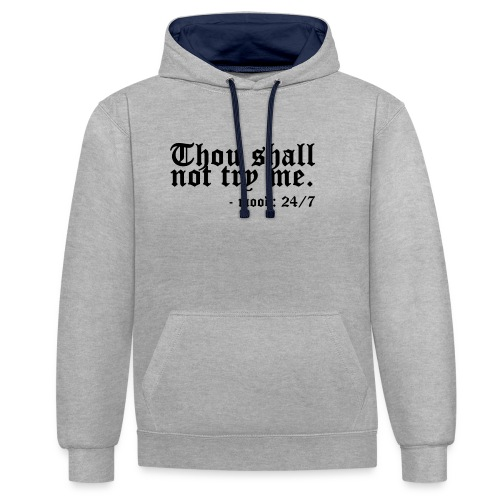 Thou Shall Not Try Me - Contrast Colour Hoodie