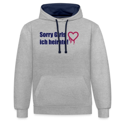 sorry girls - ich heirate - Kontrast-Hoodie
