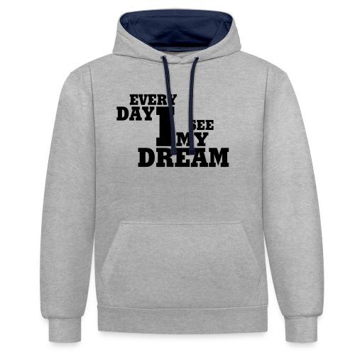 every day i see my dream - Kontrast-Hoodie