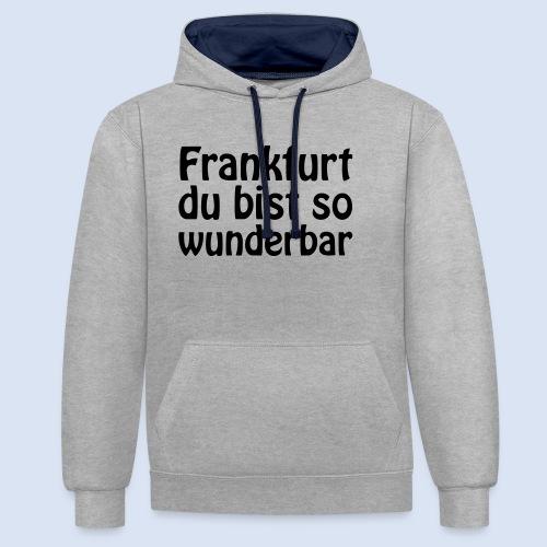 FRANKFURT Du bist so - Kontrast-Hoodie