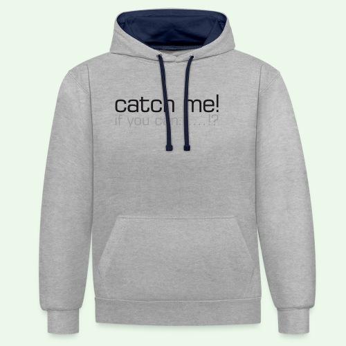 catch me - Kontrast-Hoodie