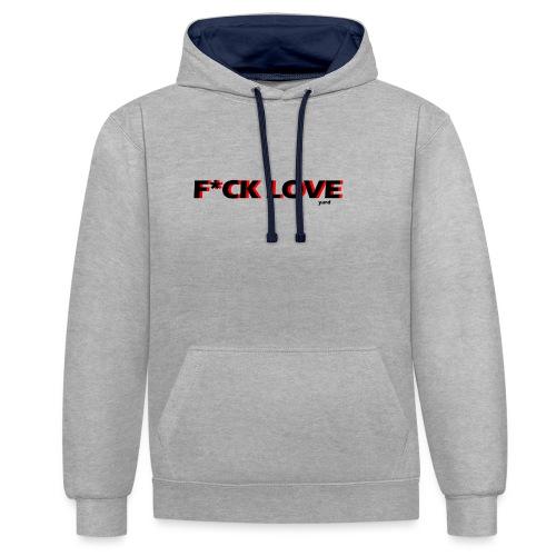 f*ck love - Contrast hoodie