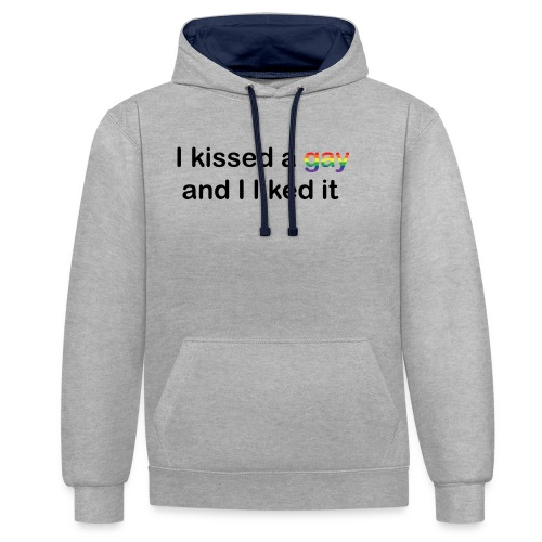 I kissed a gay - Contrast Colour Hoodie