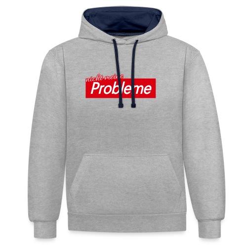 Nicht meine Probleme - Kontrast-Hoodie