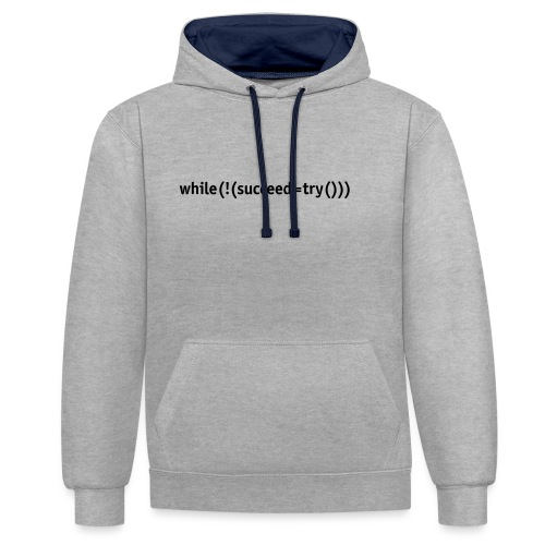 While not succeed, try again. - Contrast Colour Hoodie