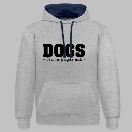 DOGS - BECAUSE PEOPLE SUCK - Kontrast-Hoodie
