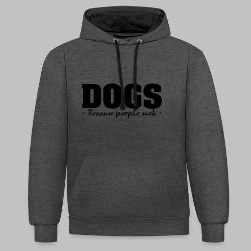 DOGS - BECAUSE PEOPLE SUCK - Kontrast-Hoodie