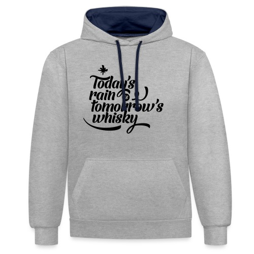 Todays's Rain Women's Tee - Quote to Front - Contrast Colour Hoodie