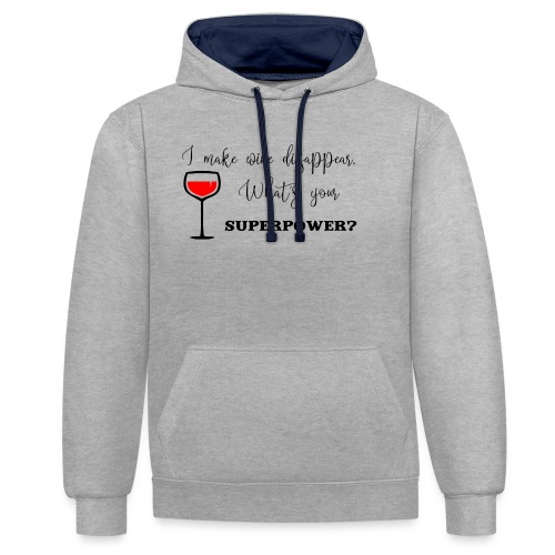 I make wine disappear. What's your superpower? - Kontrastluvtröja