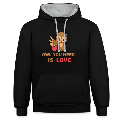 Owl You Need Is Love - Kontrast-Hoodie