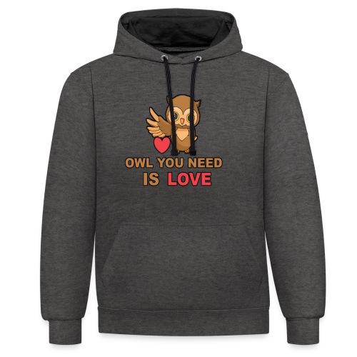 Owl You Need Is Love - Kontrast-Hoodie
