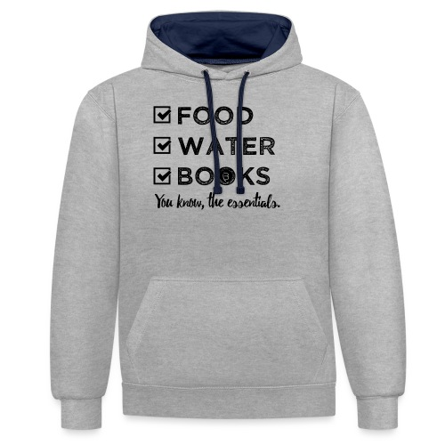 0261 Books, Water & Food - You understand? - Contrast Colour Hoodie