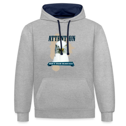 ATTENTION - don't feed seagulls - Kontrast-Hoodie