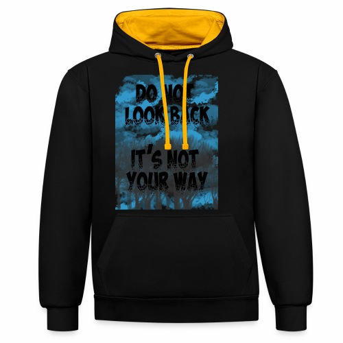 Do not look back, it's not your way - Sweat-shirt contraste