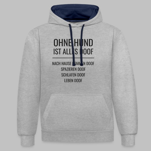 OHNE HUND IST ALLES DOOF - Black Edition - Kontrast-Hoodie