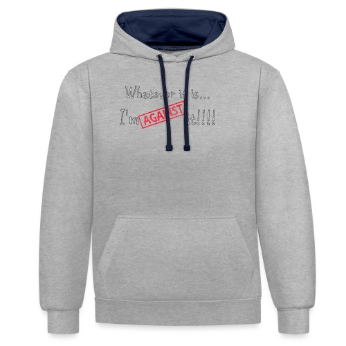 Against it - Contrast Colour Hoodie