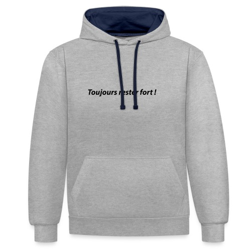 Toujours rester fort ! - Sweat-shirt contraste