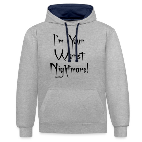 I'm Your Worst Nightmare - Contrast Colour Hoodie