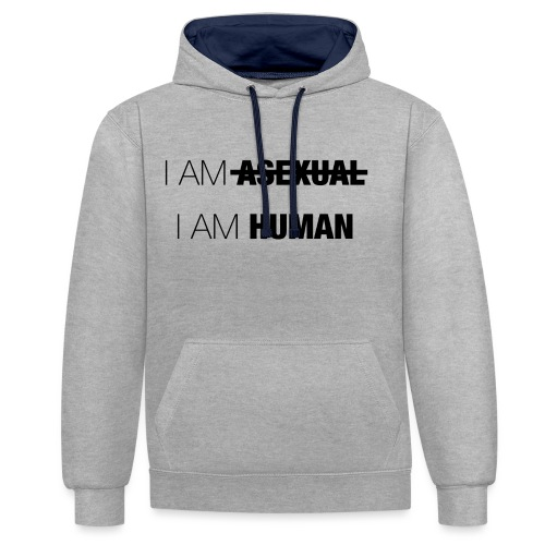 I AM ASEXUAL - I AM HUMAN - Contrast Colour Hoodie
