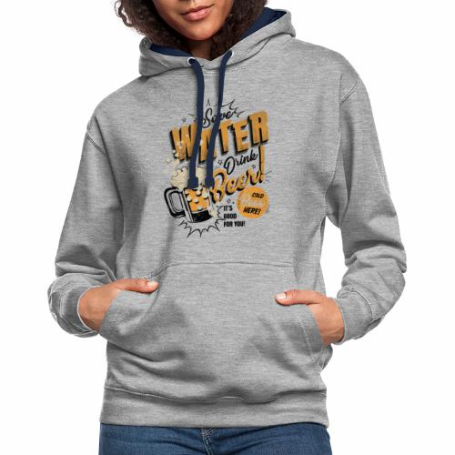 Save Water Drink Beer Trinke Wasser statt Bier - Contrast Colour Hoodie