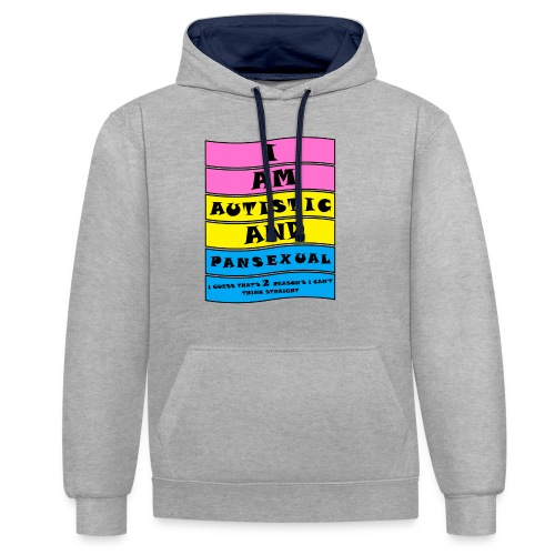 Autistic and Pansexual   Funny Quote - Contrast Colour Hoodie