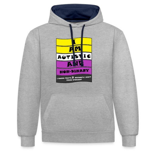 Autistic and Non-binary | Funny Quote - Contrast Colour Hoodie