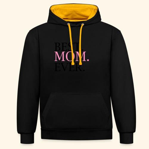 Best Mom Ever nbg 2000x2000 - Kontrast-hættetrøje