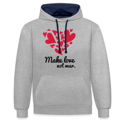 Make Love Not War T-Shirt - Contrast Colour Hoodie