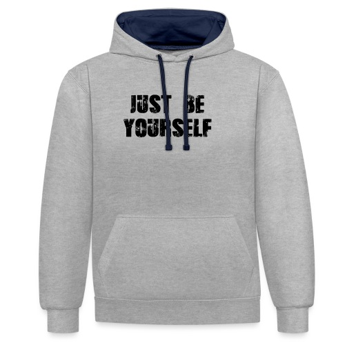 Just be yourself - Kontrast-Hoodie