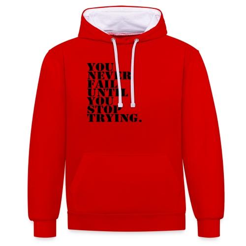 You never fail until you stop trying shirt - Kontrastihuppari