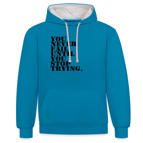 You never fail until you stop trying shirt - Kontrastihuppari