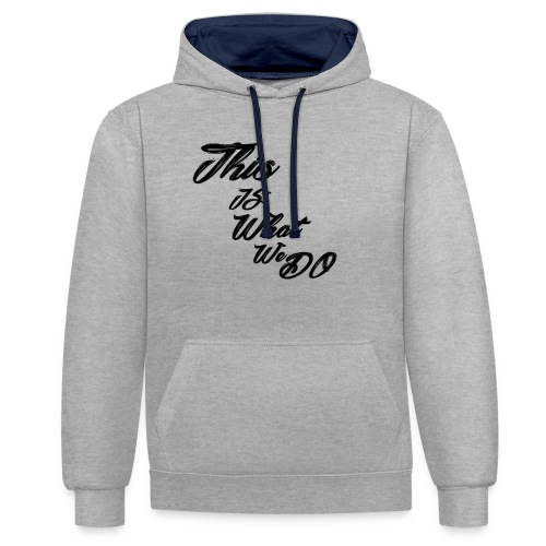 this is what we do bmx mountain bike skater tshirt - Contrast Colour Hoodie