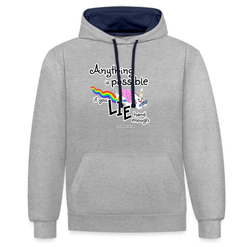 Anything Is Possible if you lie hard enough - Contrast Colour Hoodie