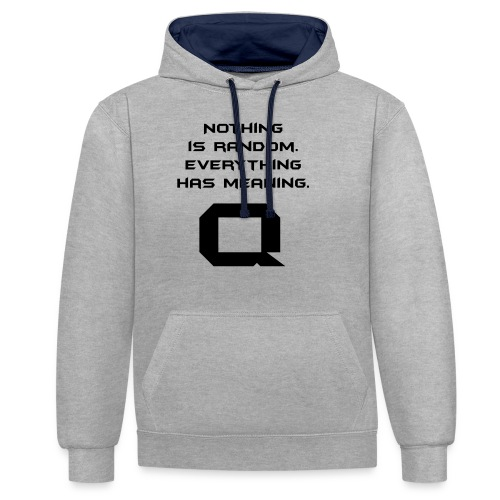 Nothing is random. Everything has meaning. - Kontrast-Hoodie