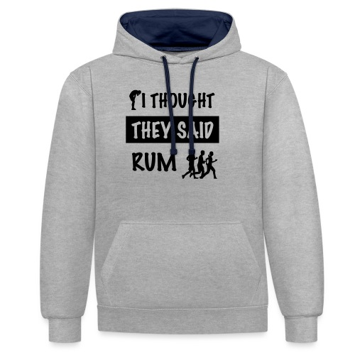 i thought they said rum - Contrast hoodie