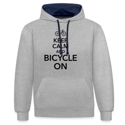 keep calm and bicycle on Fahrrad Drahtesel Sattel - Contrast Colour Hoodie