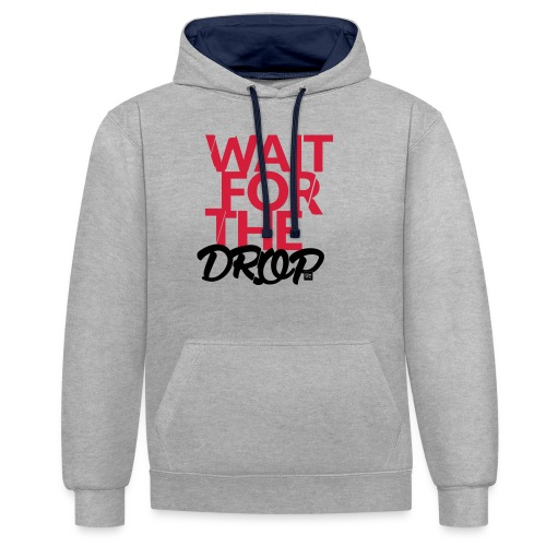 Wait for the Drop - Party - Kontrast-Hoodie