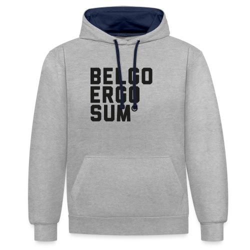 Belgo Ergo Sum - Contrast Colour Hoodie